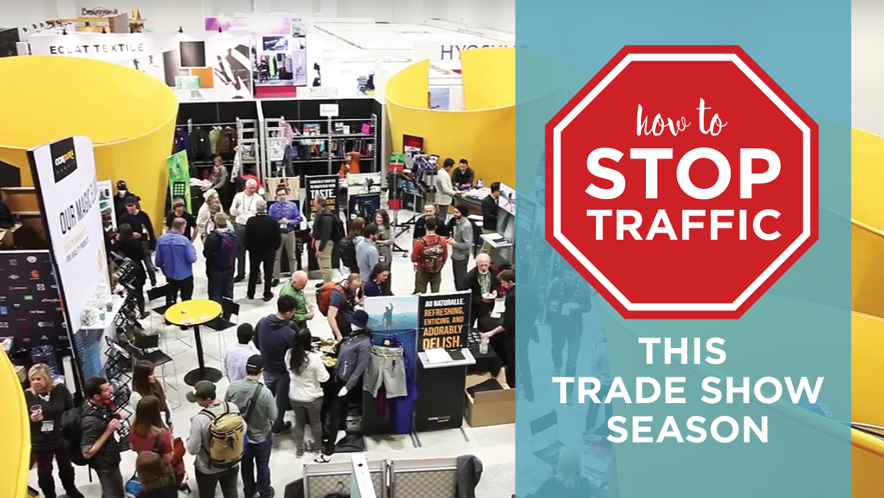 How to Stop Traffic This Trade Show Season